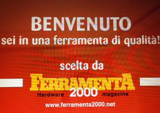 BENVENUTO sei in una ferramenta di qualità! scelta da Ferramenta 2000